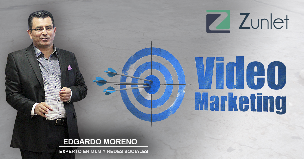 edgardo-moreno-zunlet-videomarketing
