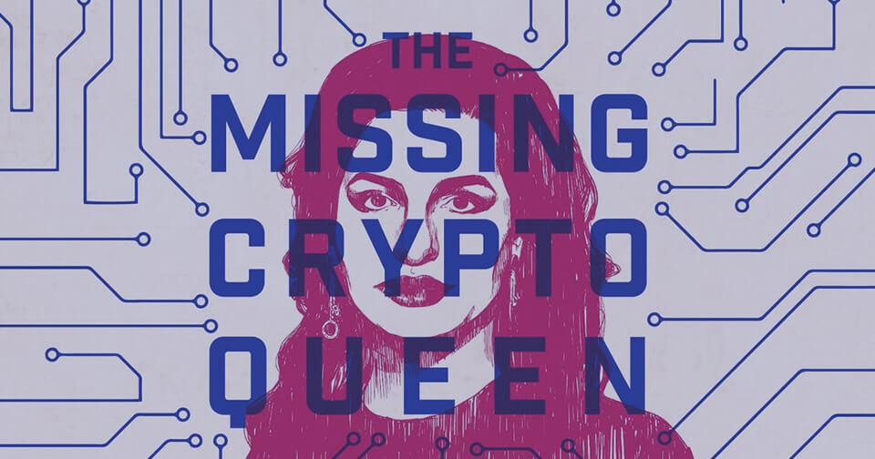 the-missing-cryptoqueen-la-nueva-serie-de-podcast-sobre-onecoin