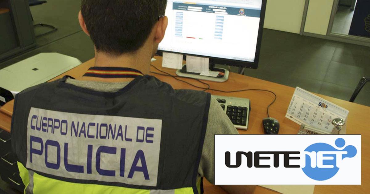 Unetenet, investigada por la Policía Nacional